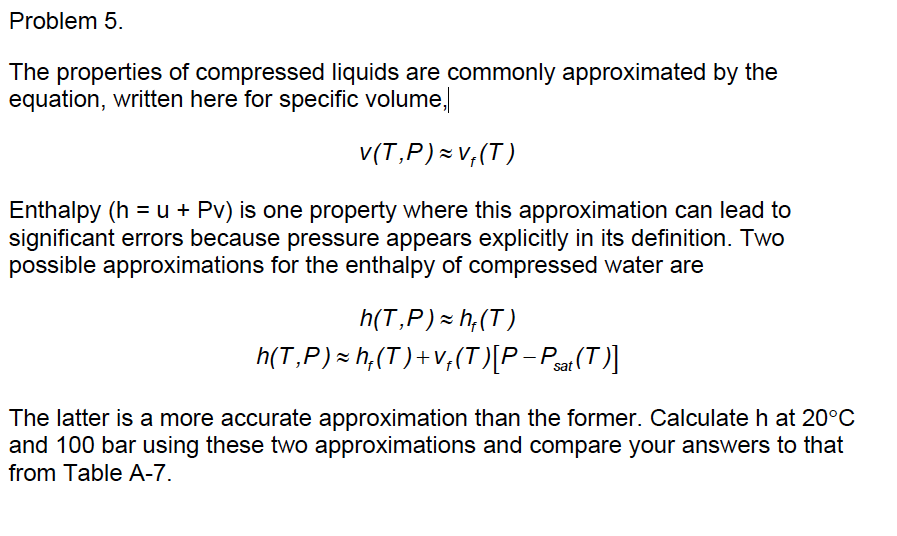 The properties of compressed liquids are commonly