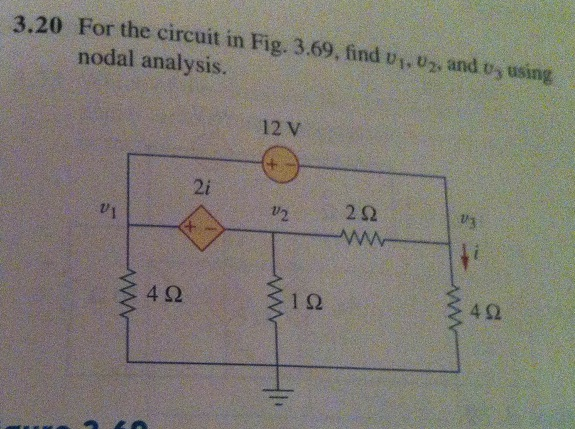 For the circuit in Fig 3. 69 find v1, v2, and v3 u
