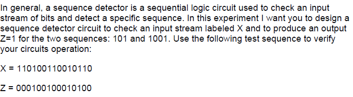 In general, a sequence detector Is a sequential lo
