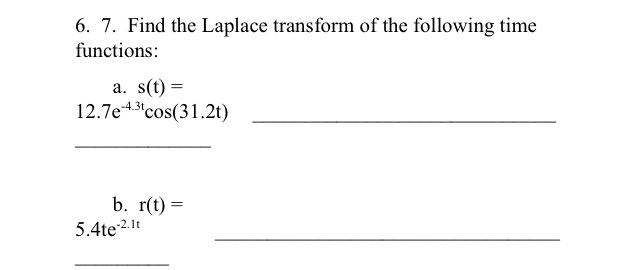 Find the Laplace transform of the following time f