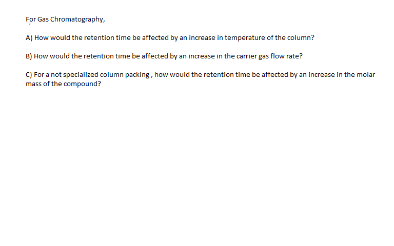For Gas Chromatography, How would the retention t