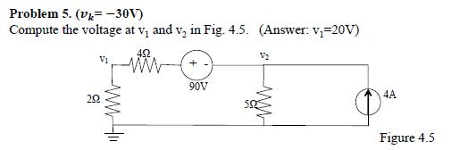 (vk = =30v)Compute the voltage at v2 and v2 in (a