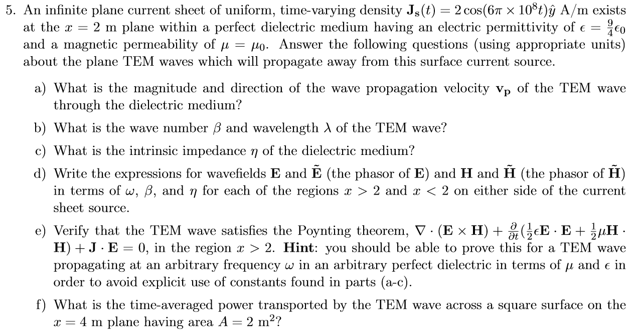 An infinite plane current sheet of uniform, time-v