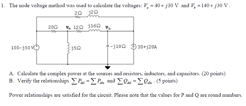 The node voltage method was used to calculate the