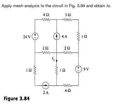 Apply mesh analysis to the circuit in Fig. 3.84 an