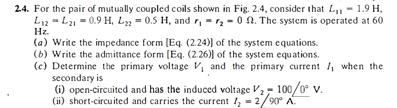 For the pair of mutually coupled coils shown in Fi