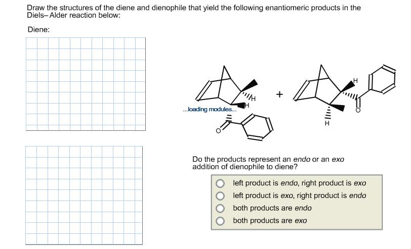 Draw the structures of the diene and dienophile th