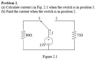 Calculate current i in Fig. 2.1 when the switch is