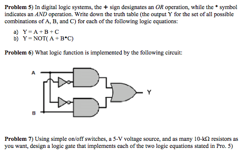 In digital logic systems, the + sign designates an