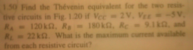 Find the Thevenin equivalent for the two resistive