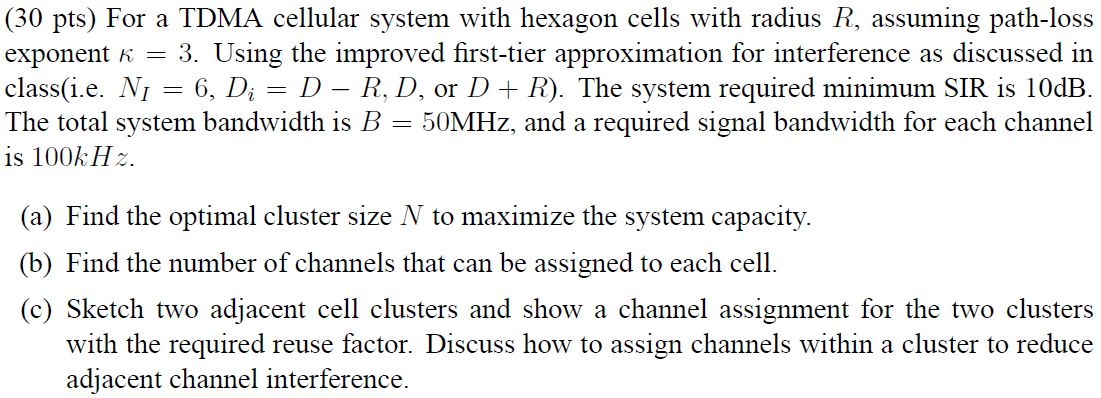 For a TDMA cellular system with hexagon cells with
