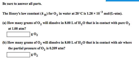 Be sure to answer all parts. The Henry's law cons