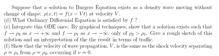 Suppose that a solution to Burgers Equation exists