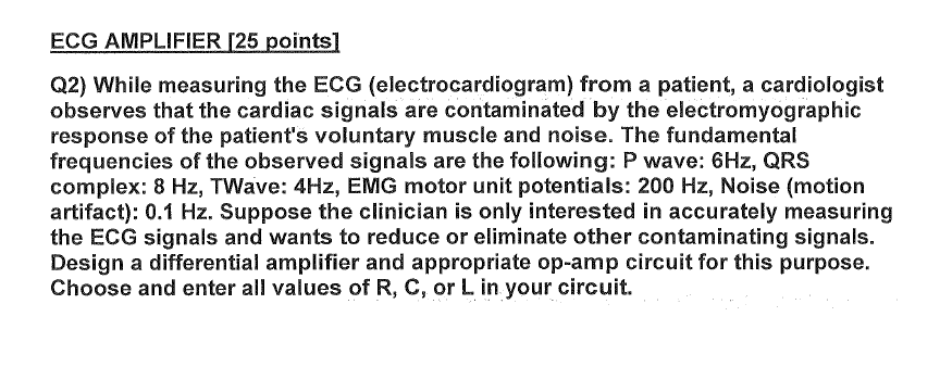 While measuring the ECG (electrocardiogram) from a