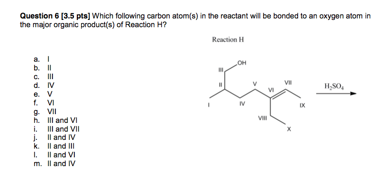 Which following carbon atom(s) in the reactant wil