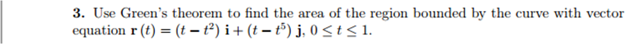 Use Green's theorem to find the area of the region