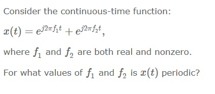 Consider the continuous-time function: x(t) = ej2