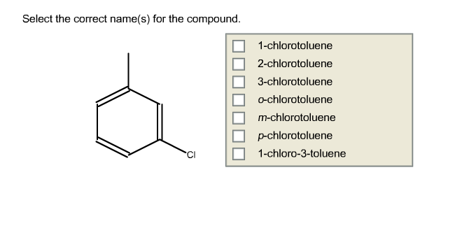 Select the correct name(s) for the compound. 1- c