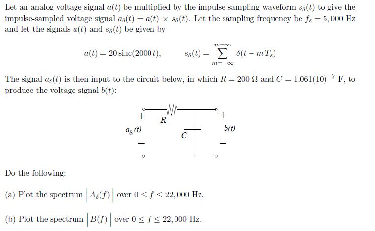 Let an analog voltage signal a(t) be multiplied by