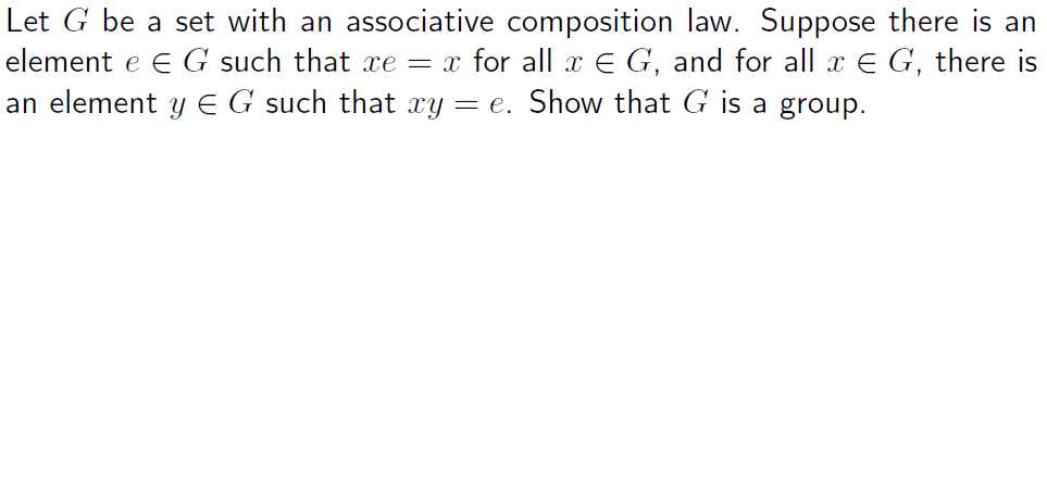 Let G be a set with an associative composition law