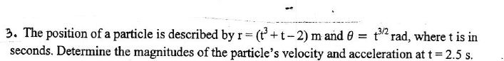 The position of a particle is described by r = (t3
