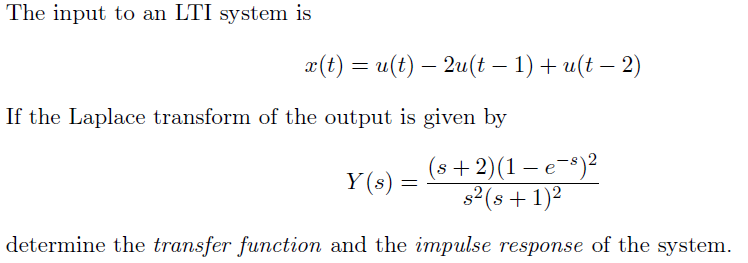 The input to an LTI system is x(t0 = u(t) - 2u(t