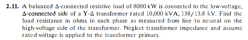 A balanced Delta-connected resistive load of 8000