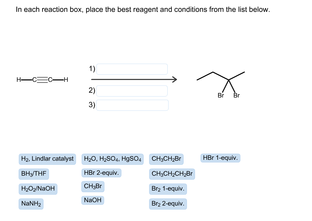 in each reaction box place the best reagent and conditions from the list below oh-#34