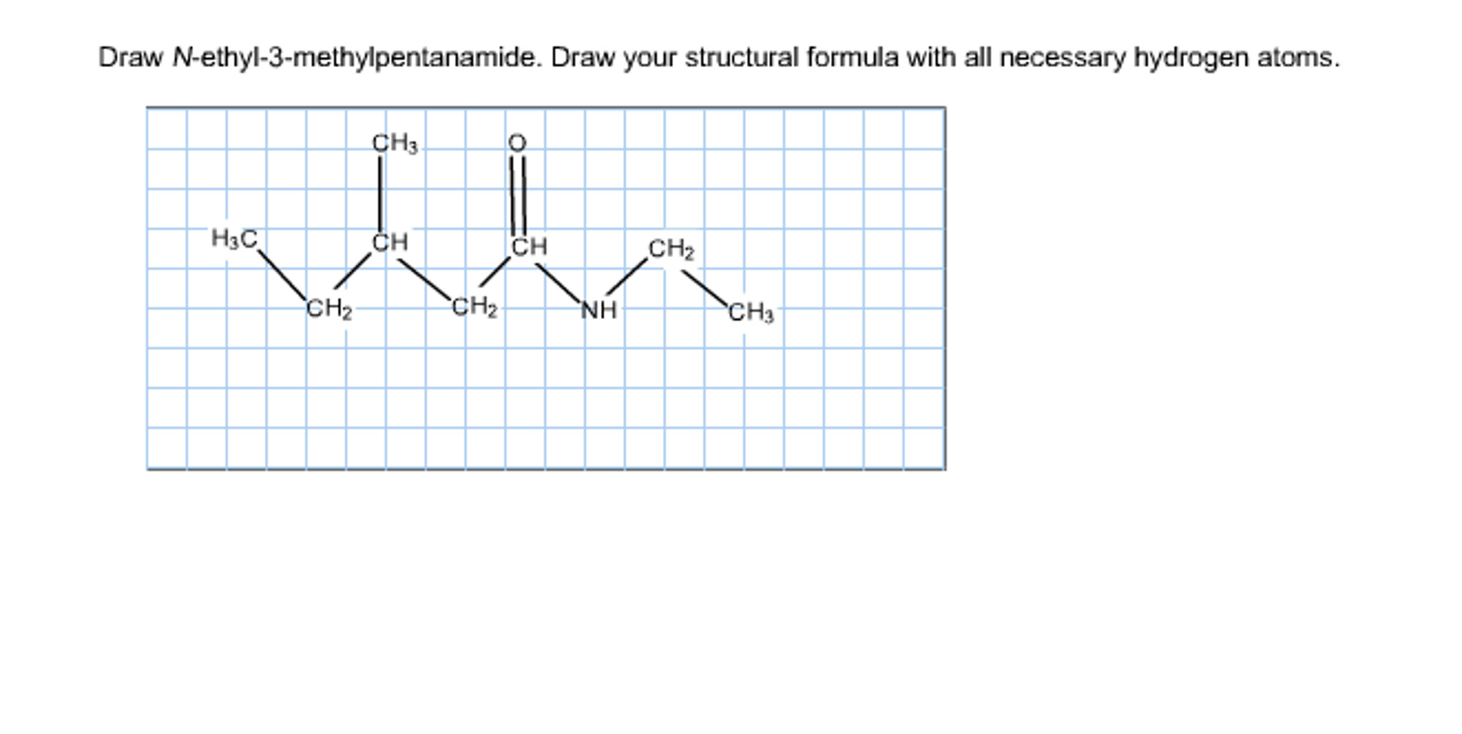 Solved: Draw N-ethyl-3-methylpentanamide. Draw Your Struct ... H2 Structural Formula