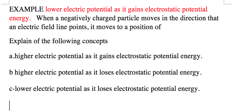 Solved: EXAMPLE Lower Electric Potential As It Gains Elect ...
