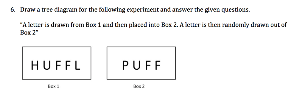 solved draw a tree diagram for the following experiment a