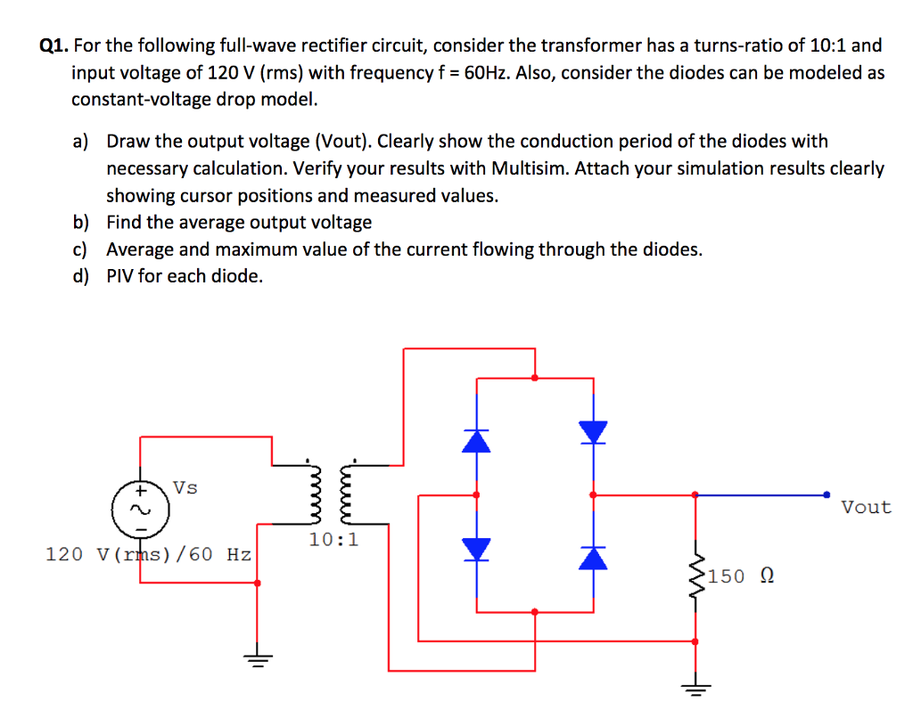 Solved Q1 For The Following Full Wave Rectifier Circuit Rectification Consider Transformer Has A