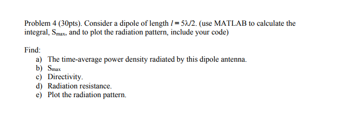 Solved: Problem 4 (30pts)  Consider A Dipole Of Length L 5