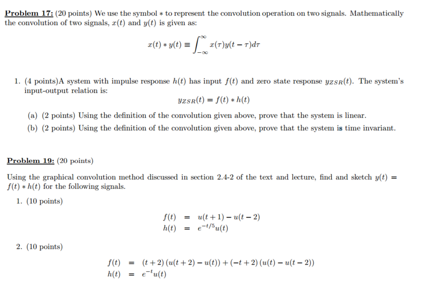 Solved We Use The Symbol To Represent The Convolution O