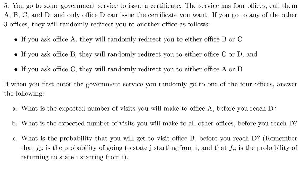 5 You Go To Some Government Service To Issue A Ce Chegg