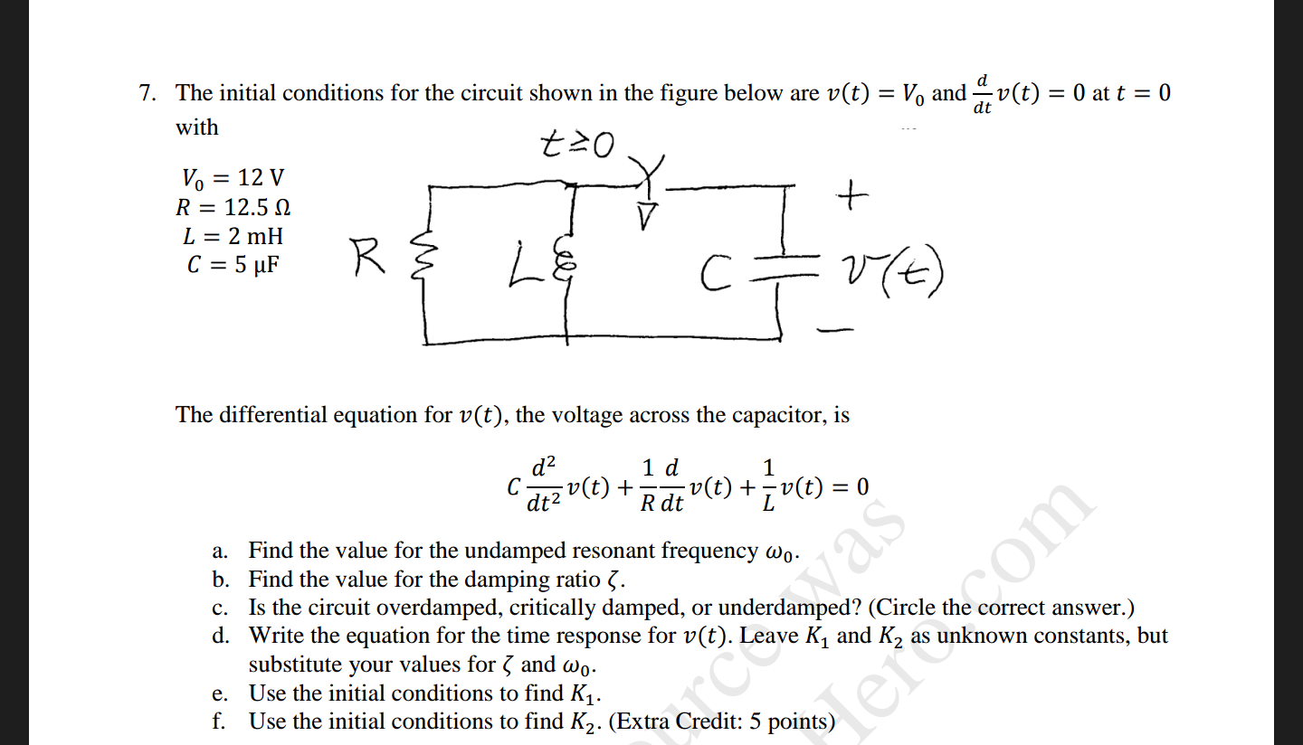 Solved The Initial Conditions For Circuit Shown In Th What Is Resonance Frequency Of T Cheggcom Question Figure Below Are Vt Vq And 0 At