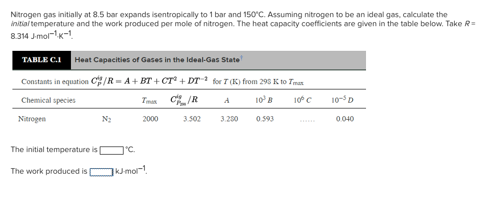 Solved Nitrogen Gas Initially At 85 Bar Expands Isentrop