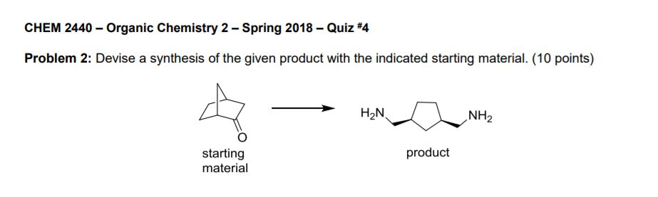 Solved: CHEM 2440-Organic Chemistry 2-Spring 2018-Quiz #4