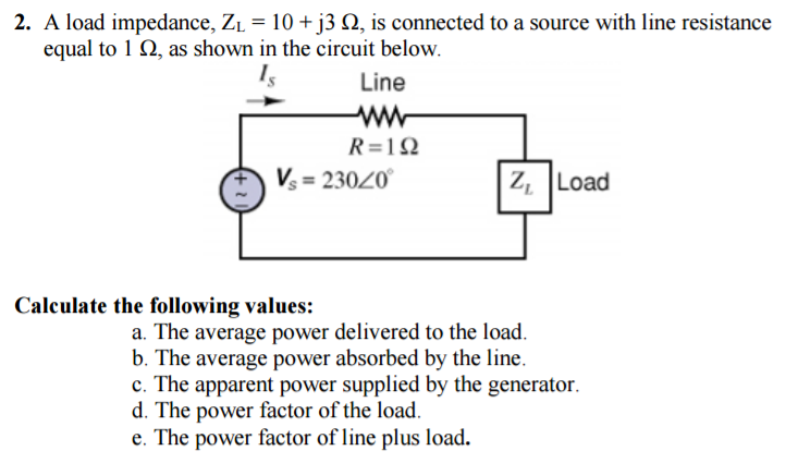 Solved: A Load Impedance, Z_L = 10 + J3 Ohm, Is Connected