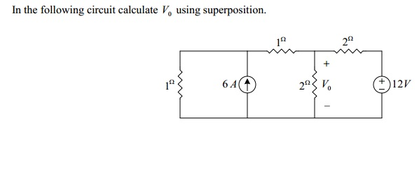 solved  in the following circuit calculate v0 using superp