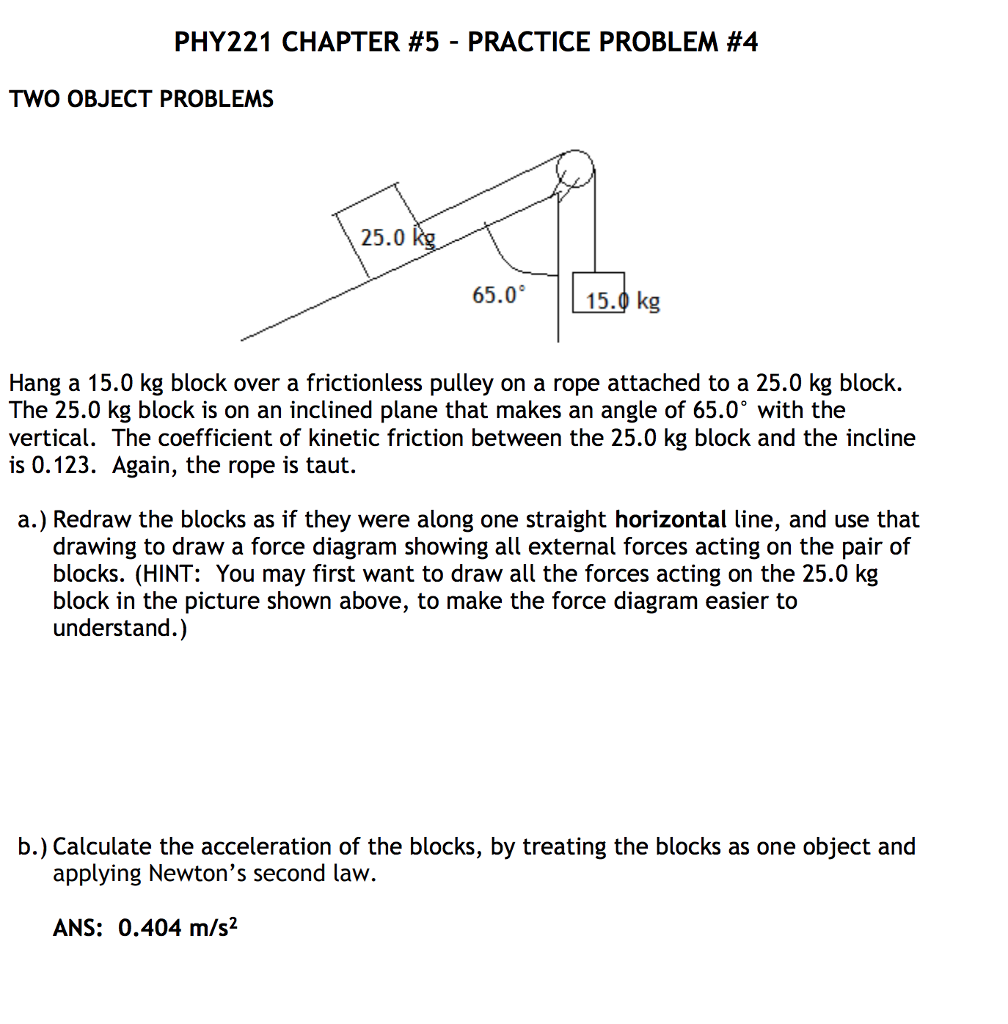 PHY221 CHAPTER #5-PRACTICE PROBLEM #4 TWO OBJECT PROBLEMS 2.0 ks 65.0 15.0