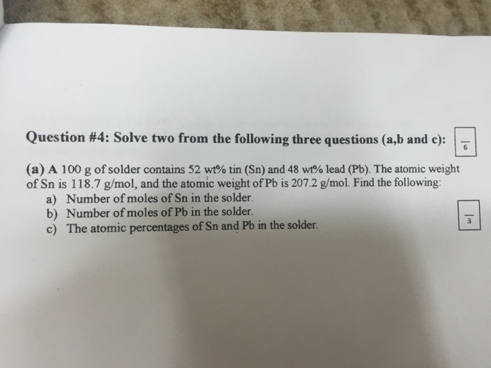 Question: Solve Two From The Following Three Questions (a, B And C): A 100  G Of Solder Contains 52 Wt% Tin.