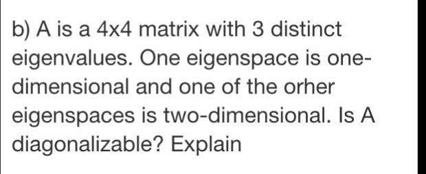 Solved: A Is A 4x4 Matrix With 3 Distinct Eigenvalues  One