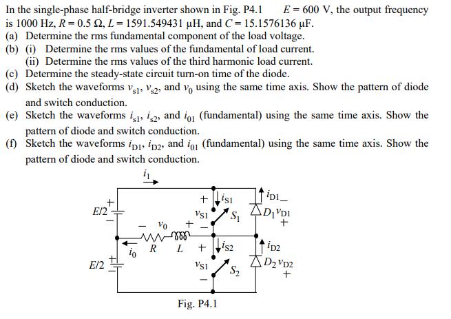 Solved: In The Single-phase Half-bridge Inverter Shown In
