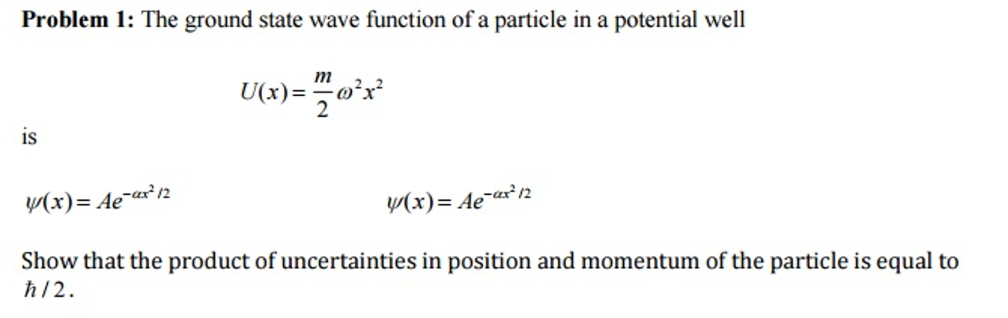 The ground state wave function of a particle in a