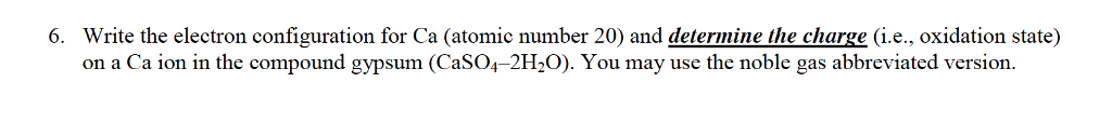 Solved Write The Electron Configuration For Ca Atomic Nu Chegg Com