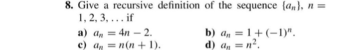 Give a recursive definition of the sequence {a_n},