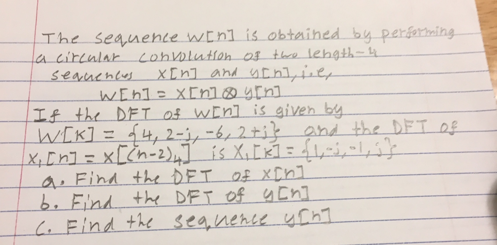 The seauente wtnl is obtained by perotiming ala If the DFT of WEnl is aiveh b h-2 aFind the DET Oe xtnl b, Eind the DET of gCh1