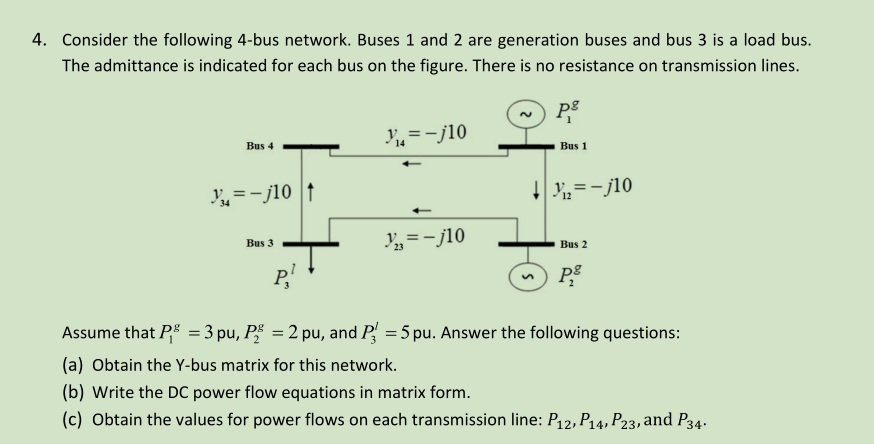 Solved: Consider The Following 4-bus Network. Buses 1 And ... on application database diagram, application template, application submitted, application clip art, application for rental, application to be my boyfriend, application to join motorcycle club, application for scholarship sample, application meaning in science, application cartoon, application in spanish, application to date my son, application insights, application trial, application to join a club, application service provider, application approved, application to rent california, application error, application for employment,