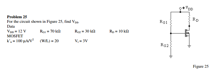 For the circuit shown in Figure 25, find V_DS.
